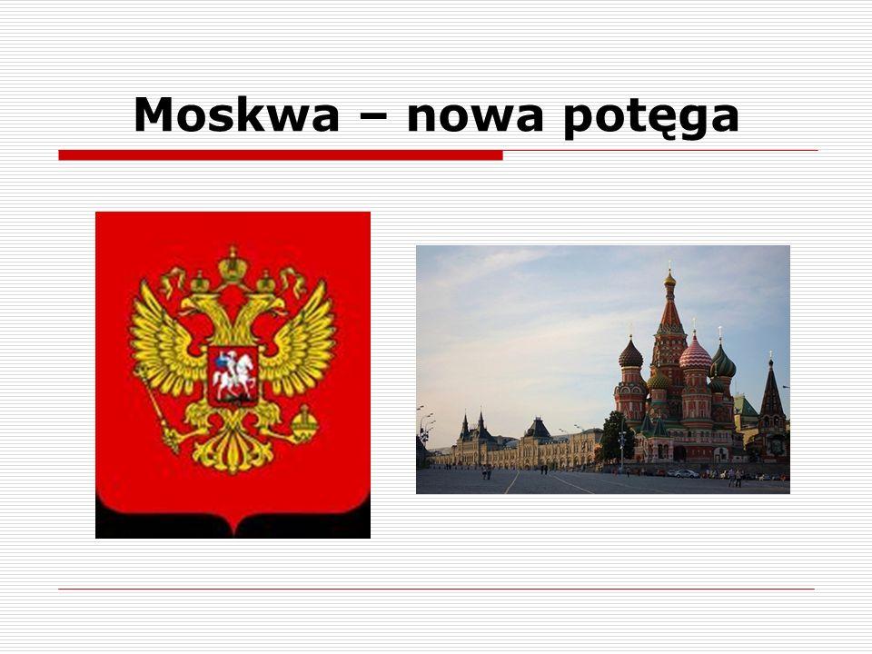 Moskwa – nowa potęga