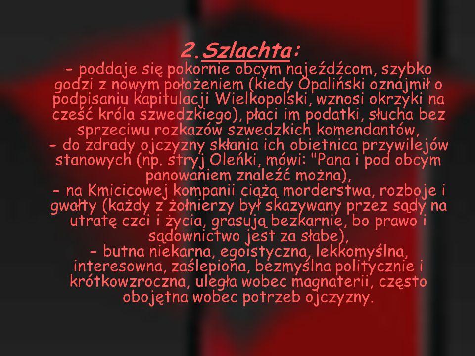 Postawa społeczeństwa: 1. Magnateria Janusz i Bogusław Radziwiłłowie, Hieronim Radziejowski, Opaliński - prowadzą politykę kierując się jedynie dobrem