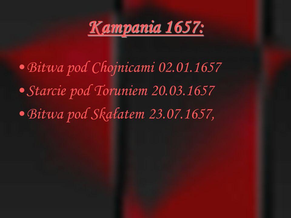 Kampania 1656 : Bitwa pod Gołębiem 19.02.1656 Bitwa pod Jarosławiem marzec 1656 Bitwa pod Niskiem 28.03.1656 Bitwa pod Kozienicami 06.04.1656 Bitwa pod Warką 07.04.1656 Bitwa pod Kleckiem (Gniezno) 07.05.1656 Bitwa pod Warszawą 28-30.07.1656 Bitwa pod Łowiczem 25.08.1656 Bitwa pod Lubrzem 28.08.1656 Bitwa pod Prostkami 08.10.1656 Bitwa pod Filipowem 22.10.1656,
