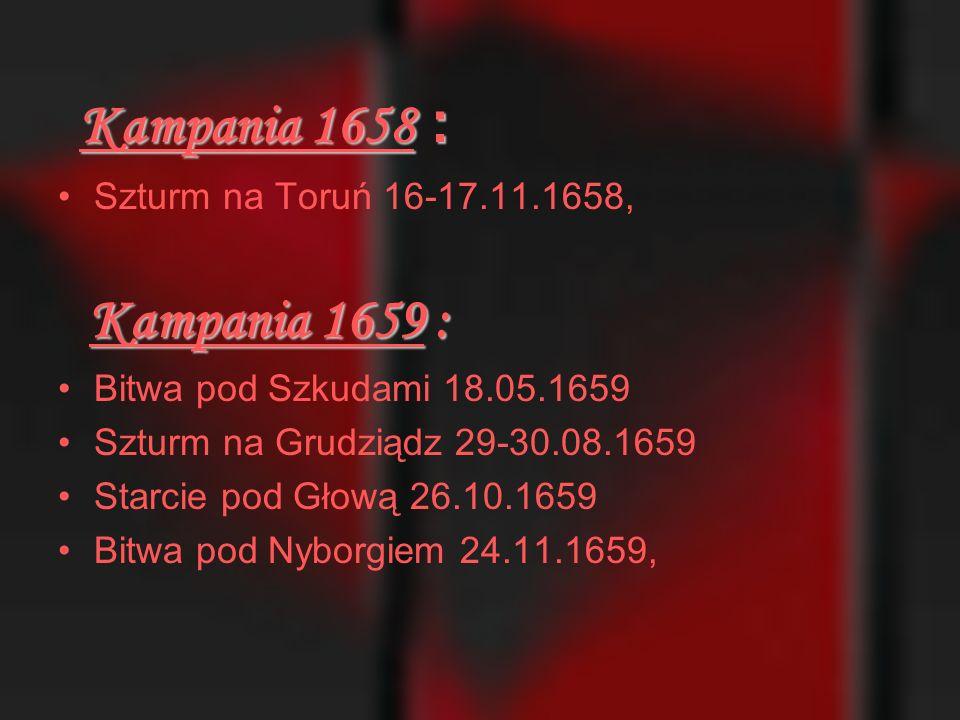 Kampania 1657: Bitwa pod Chojnicami 02.01.1657 Starcie pod Toruniem 20.03.1657 Bitwa pod Skałatem 23.07.1657,