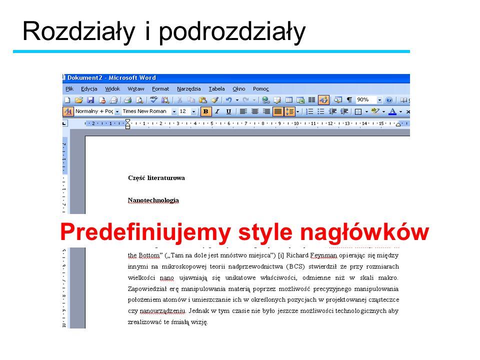 Rozdziały i podrozdziały Predefiniujemy style nagłówków
