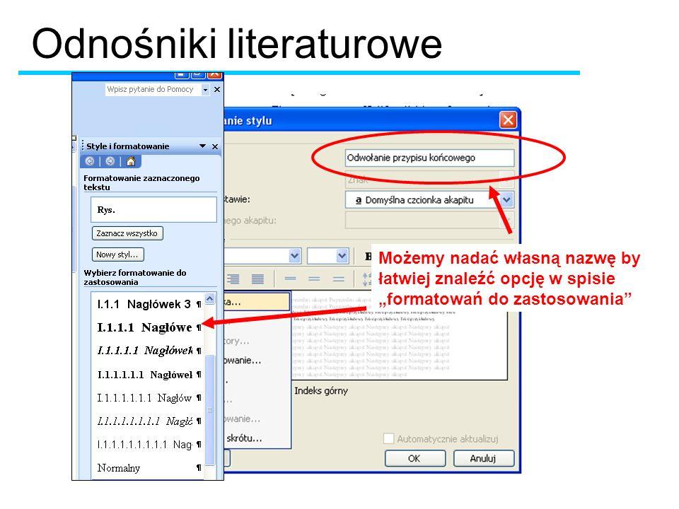 Możemy nadać własną nazwę by łatwiej znaleźć opcję w spisie formatowań do zastosowania