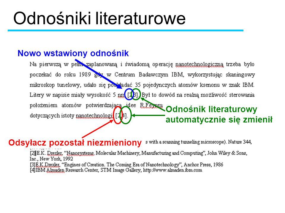 Odsyłacz pozostał niezmieniony Odnośnik literaturowy automatycznie się zmienił Odnośniki literaturowe Nowo wstawiony odnośnik