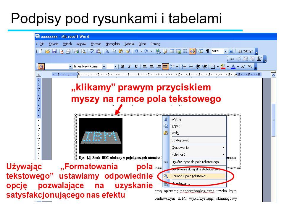 klikamy prawym przyciskiem myszy na ramce pola tekstowego Używając Formatowania pola tekstowego ustawiamy odpowiednie opcję pozwalające na uzyskanie satysfakcjonującego nas efektu