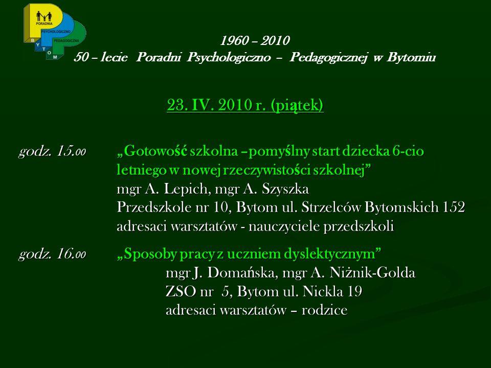 23. IV. 2010 r. (pi ą tek) godz. 15.