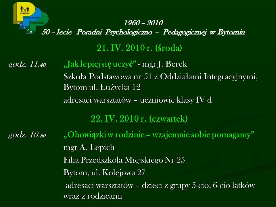 21. IV. 2010 r. ( ś roda) godz. 11. 40 Jak lepiej si ę uczy ć - mgr J.