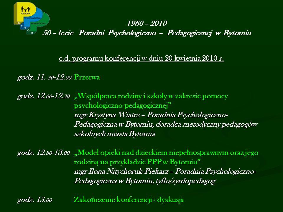 1960 – 2010 50 – lecie Poradni Psychologiczno – Pedagogicznej w Bytomiu c.d.