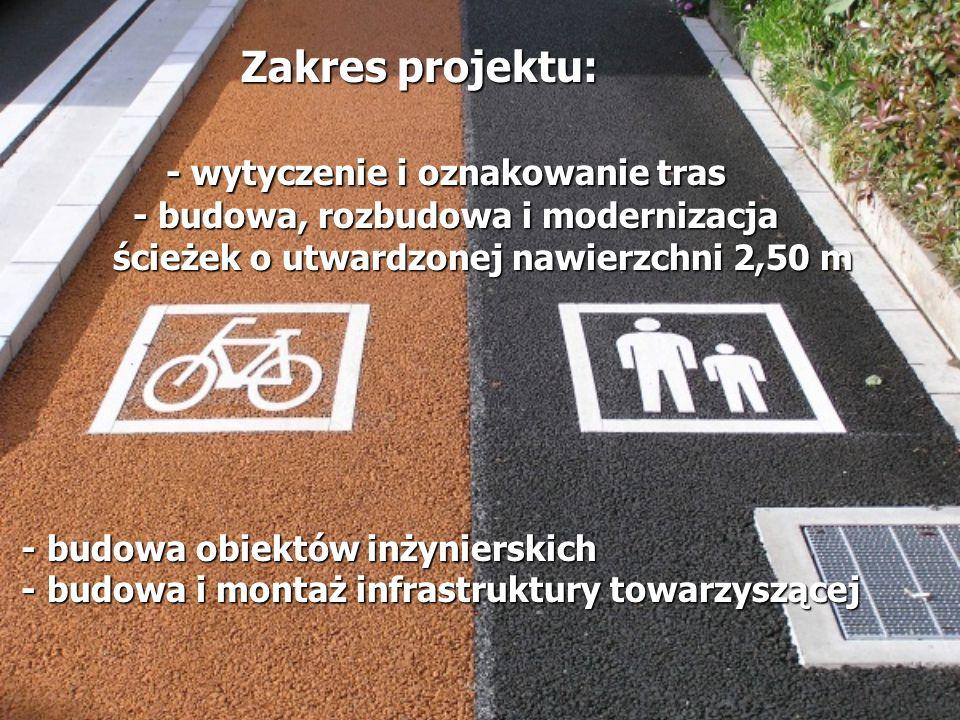 Zakres projektu: - wytyczenie i oznakowanie tras - budowa, rozbudowa i modernizacja ścieżek o utwardzonej nawierzchni 2,50 m - budowa obiektów inżynie