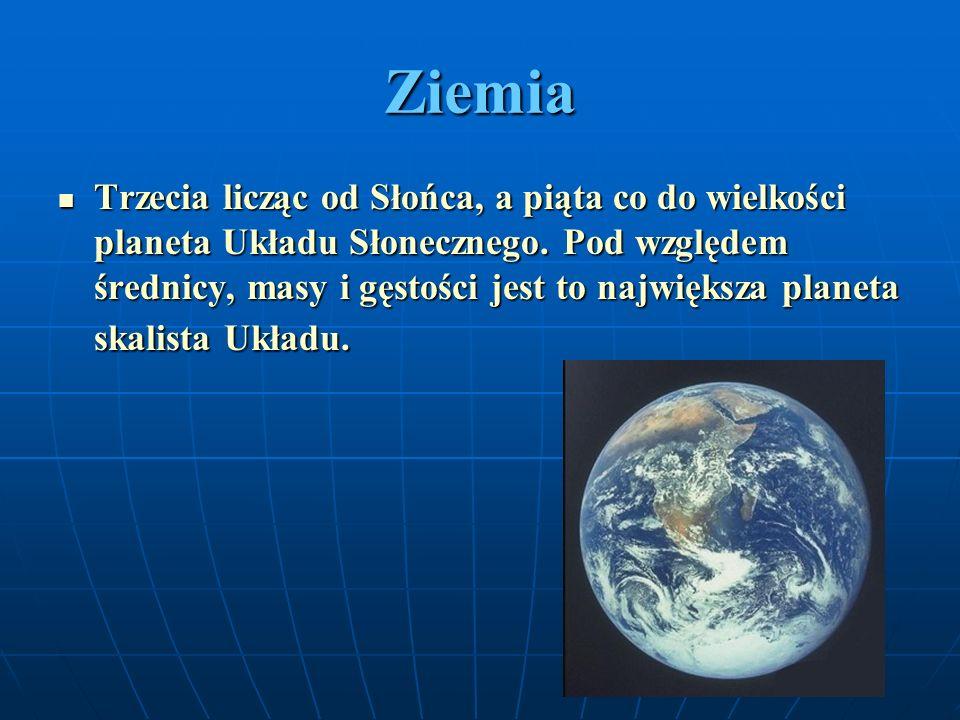 Ziemia Trzecia licząc od Słońca, a piąta co do wielkości planeta Układu Słonecznego. Pod względem średnicy, masy i gęstości jest to największa planeta
