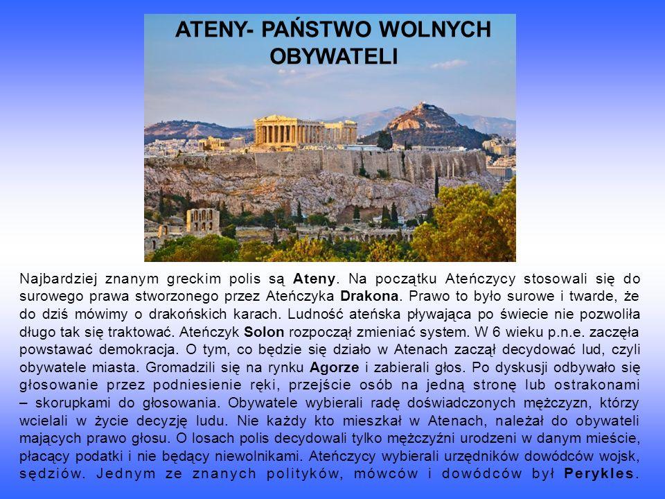 Najbardziej znanym greckim polis są Ateny.