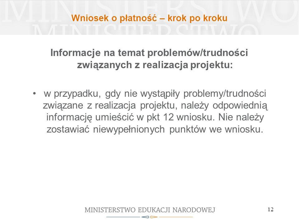 12 Informacje na temat problemów/trudności związanych z realizacja projektu: w przypadku, gdy nie wystąpiły problemy/trudności związane z realizacja p