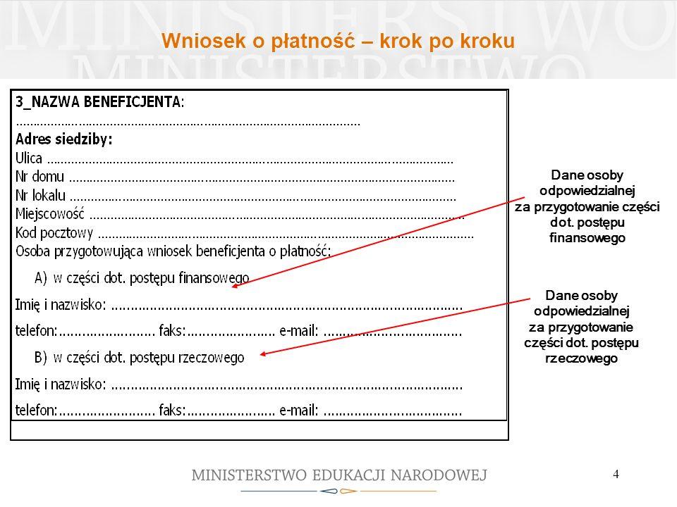 4 Dane osoby odpowiedzialnej za przygotowanie części dot. postępu finansowego Dane osoby odpowiedzialnej za przygotowanie części dot. postępu rzeczowe