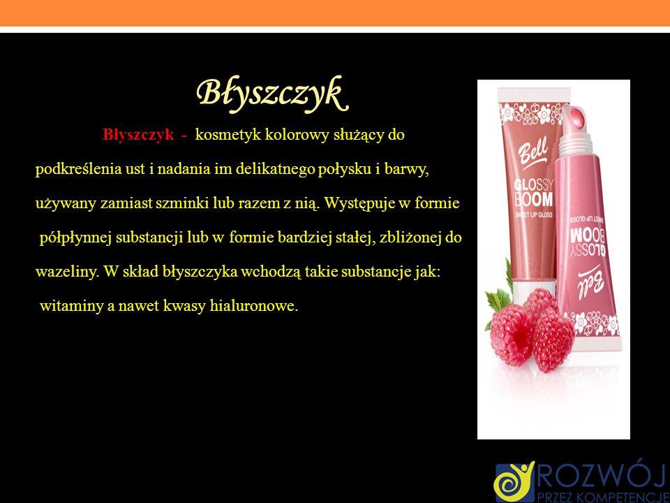 Błyszczyk Błyszczyk - kosmetyk kolorowy służący do podkreślenia ust i nadania im delikatnego połysku i barwy, używany zamiast szminki lub razem z nią.