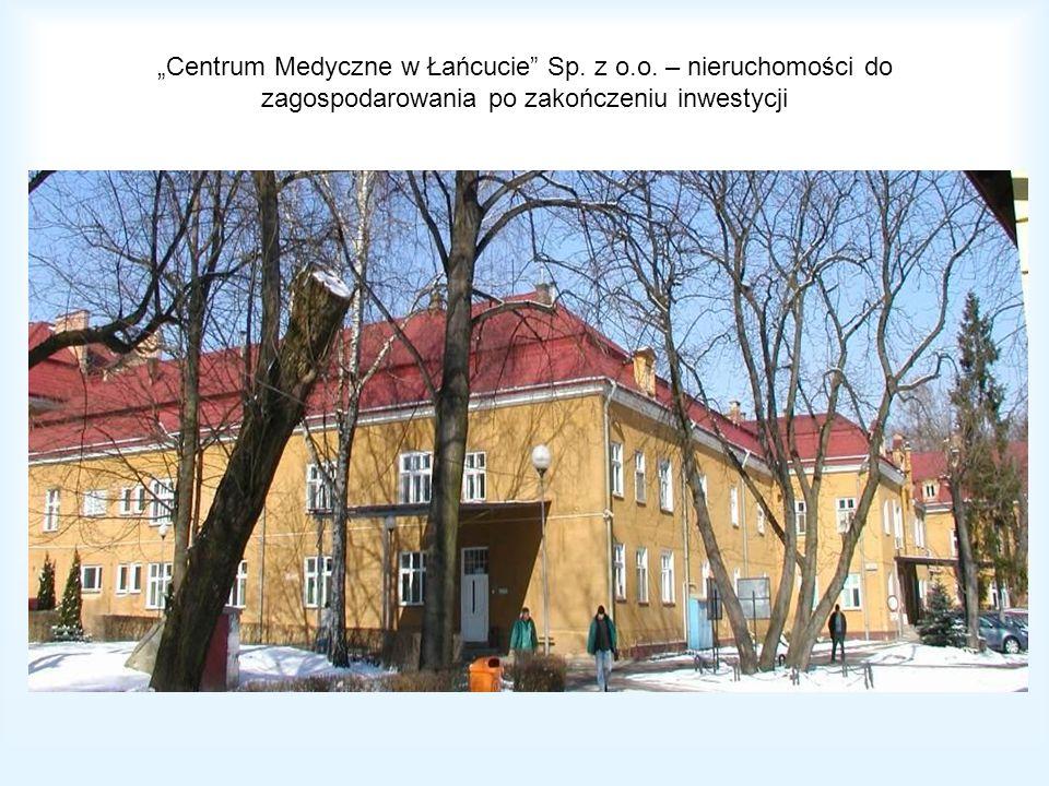 Centrum Medyczne w Łańcucie Sp. z o.o. – nieruchomości do zagospodarowania po zakończeniu inwestycji