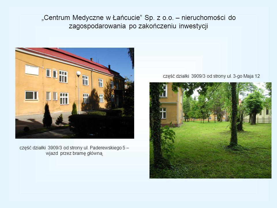 część działki 3909/3 od strony ul. 3-go Maja 12 część działki 3909/3 od strony ul. Paderewskiego 5 – wjazd przez bramę główną Centrum Medyczne w Łańcu