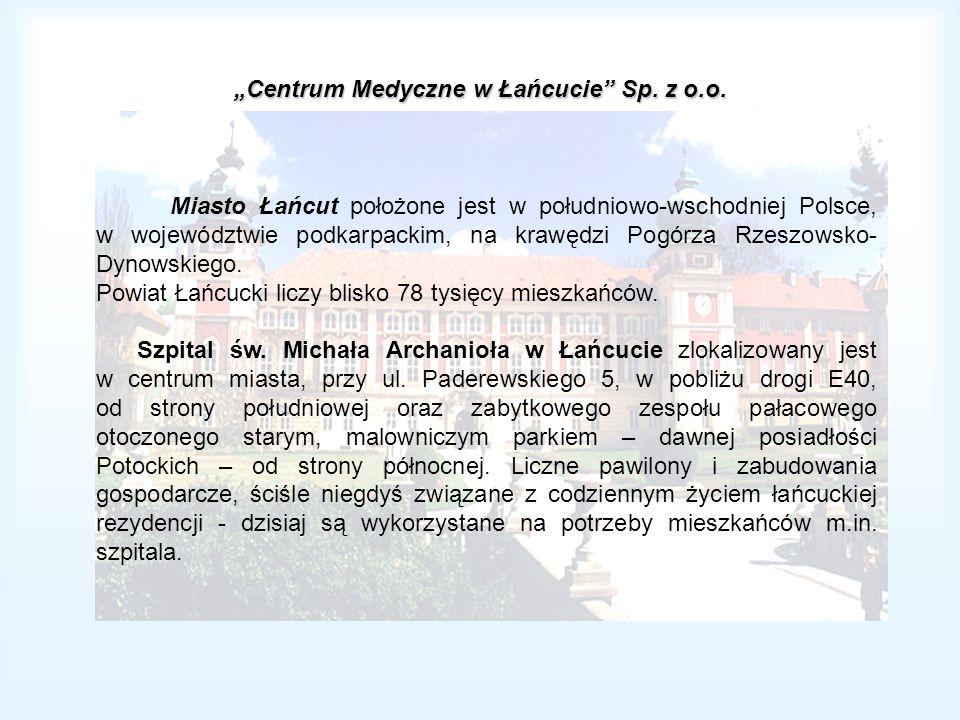 Centrum Medyczne w Łańcucie Sp. z o.o. Miasto Łańcut położone jest w południowo-wschodniej Polsce, w województwie podkarpackim, na krawędzi Pogórza Rz
