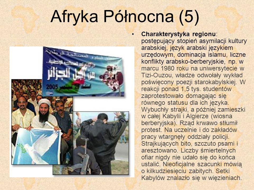 Afryka Północna (5) Charakterystyka regionu: postępujący stopień asymilacji kultury arabskiej, język arabski językiem urzędowym, dominacja islamu, lic