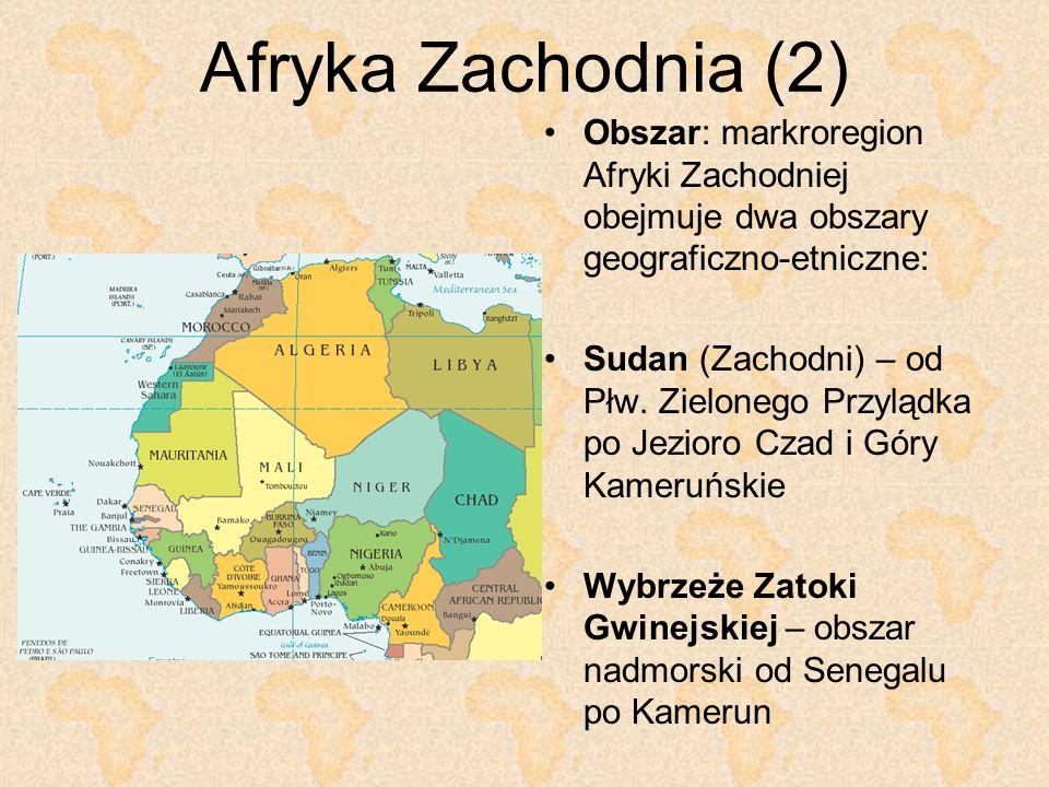 Afryka Zachodnia (2) Obszar: markroregion Afryki Zachodniej obejmuje dwa obszary geograficzno-etniczne: Sudan (Zachodni) – od Płw. Zielonego Przylądka