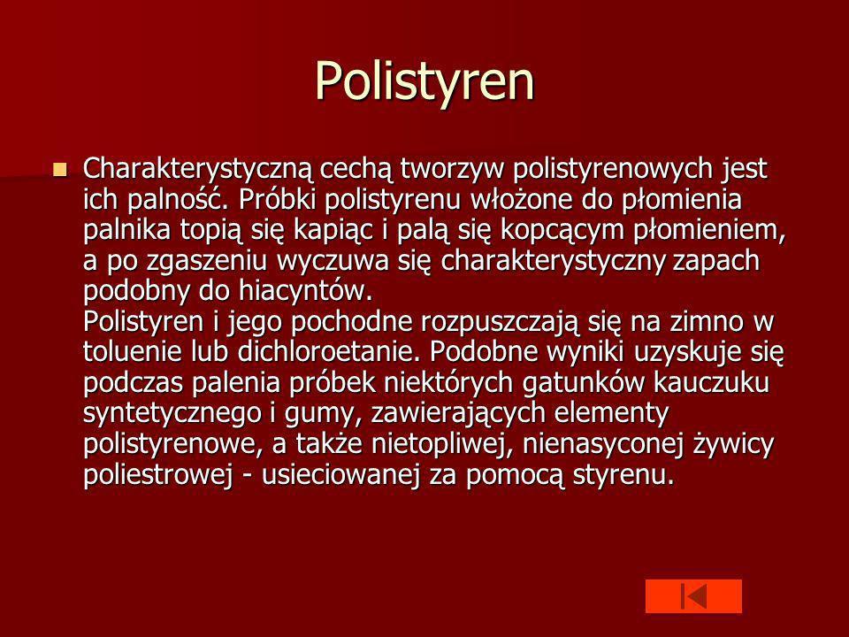 Polistyren Charakterystyczną cechą tworzyw polistyrenowych jest ich palność.