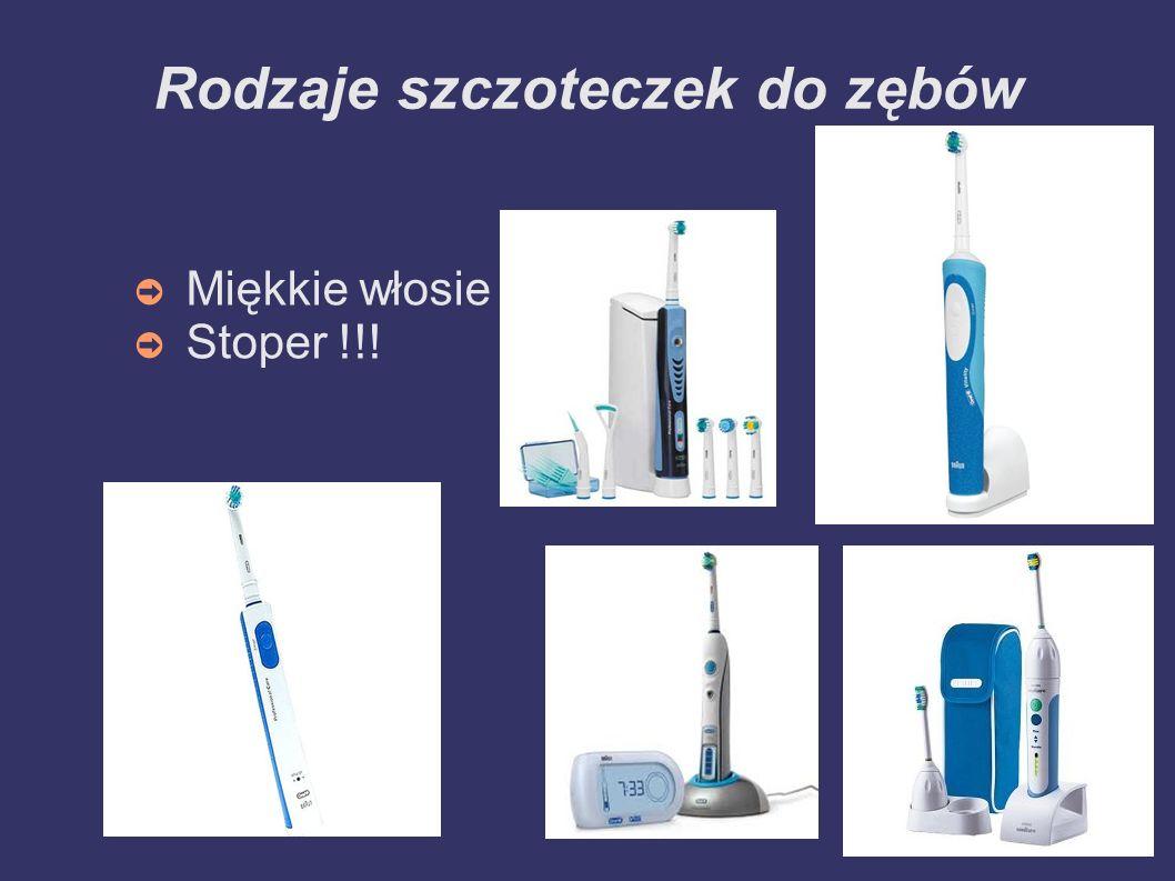 Rodzaje szczoteczek do zębów- twardość włosia Twarde- średnica włosia 0,30 mm Średnie- średnica włosia 0,20- 0,25 mm Miękkie- średnica włosia0,15- 0,18mm Surgical- średnica włosia 0,12mm