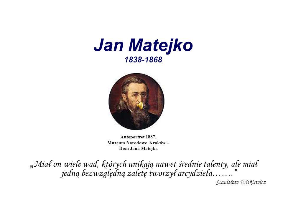 Jan Matejko 1838-1868 Autoportret 1887. Muzeum Narodowe, Kraków – Dom Jana Matejki. Miał on wiele wad, których unikają nawet średnie talenty, ale miał