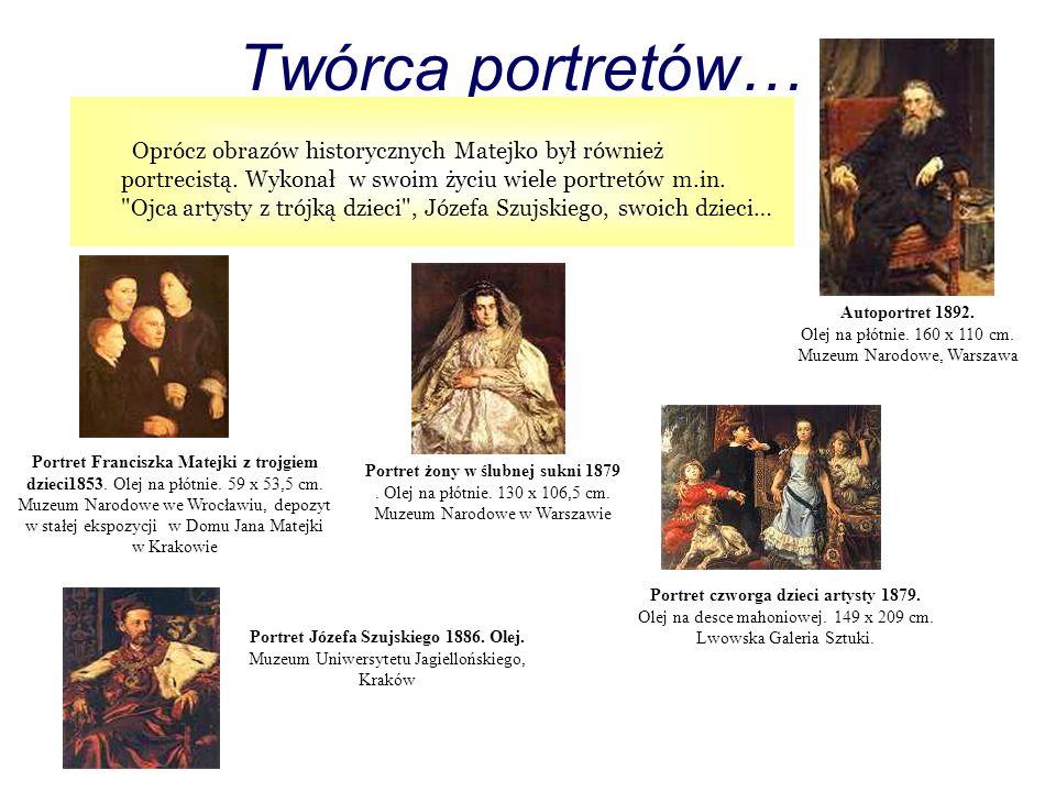 Twórca portretów… Oprócz obrazów historycznych Matejko był również portrecistą. Wykonał w swoim życiu wiele portretów m.in.
