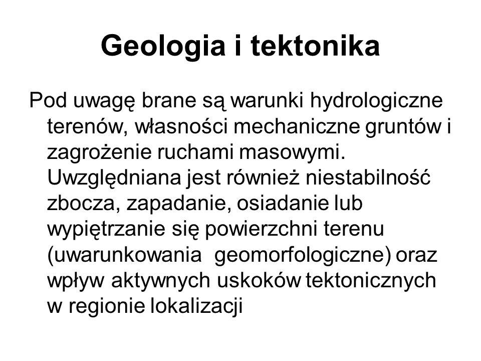 Geologia i tektonika Pod uwagę brane są warunki hydrologiczne terenów, własności mechaniczne gruntów i zagrożenie ruchami masowymi. Uwzględniana jest