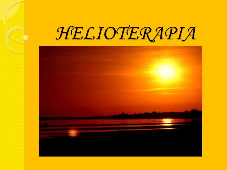 HELIOTERAPIA HELIOTERAPIA Jest to wykorzystanie do celów leczniczych promieniowania słonecznego.