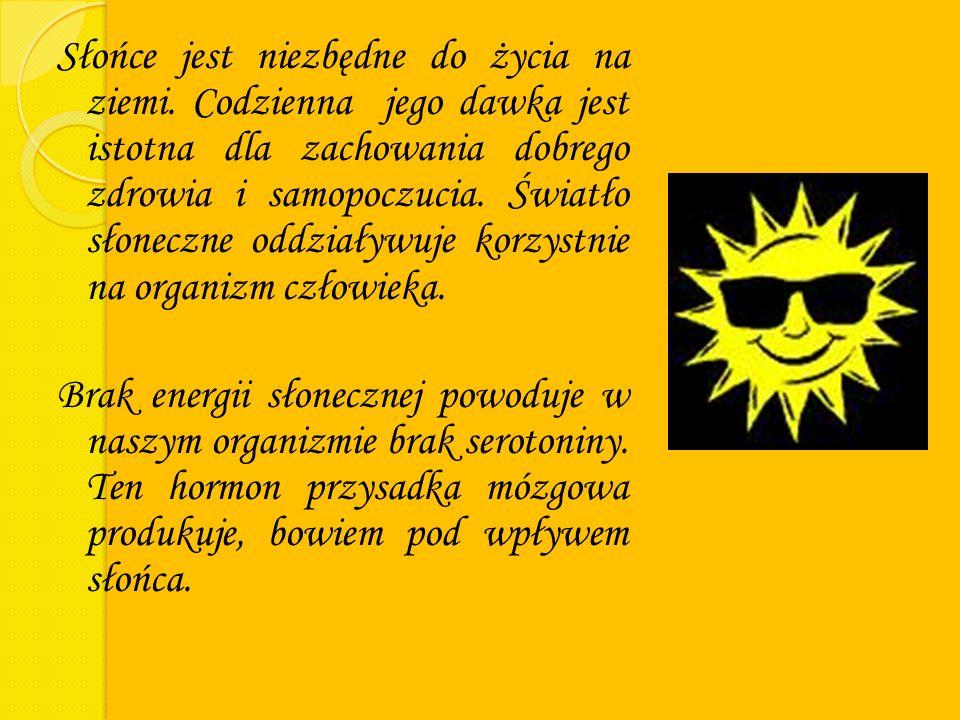Słońce jest niezbędne do życia na ziemi.