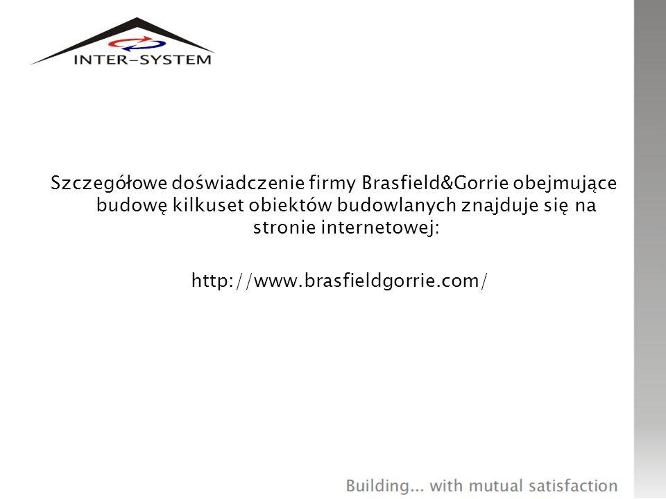 Szczegółowe doświadczenie firmy Brasfield&Gorrie obejmujące budowę kilkuset obiektów budowlanych znajduje się na stronie internetowej: http://www.bras
