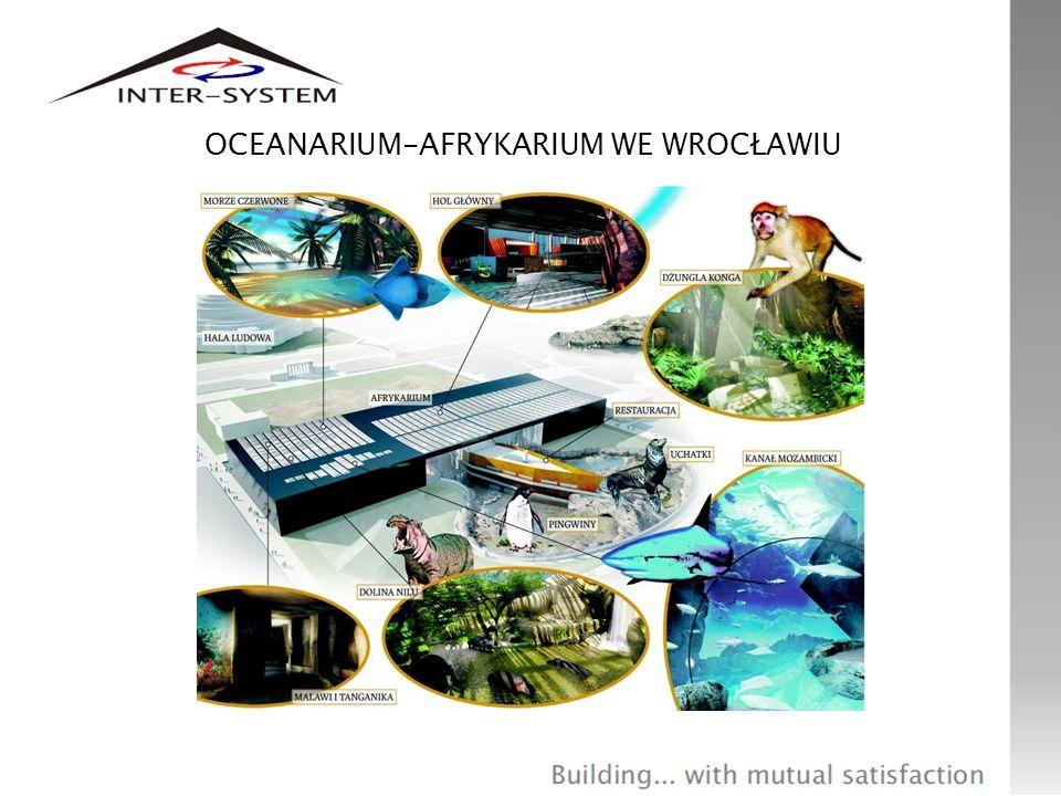 Zakres obowiązków Inter-System I.Budowa obiektu Oceanarium-Afrykarium, w skład którego wchodzą: 1.