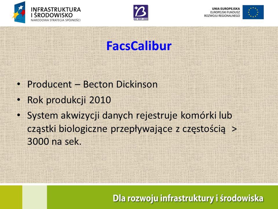 FacsCalibur Producent – Becton Dickinson Rok produkcji 2010 System akwizycji danych rejestruje komórki lub cząstki biologiczne przepływające z częstoś