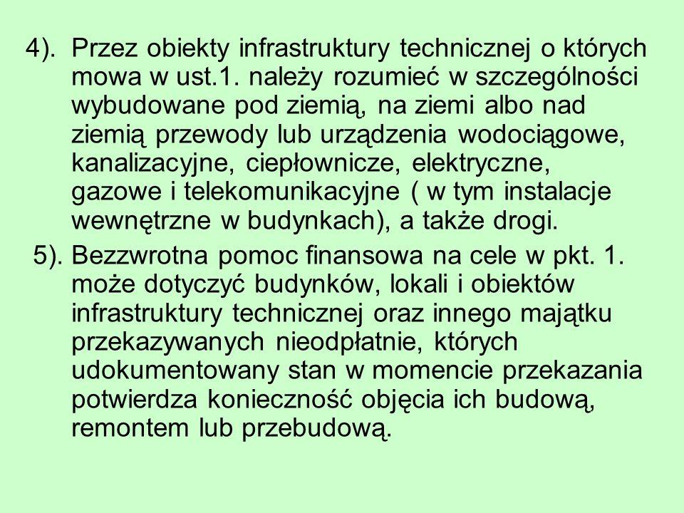 4). Przez obiekty infrastruktury technicznej o których mowa w ust.1. należy rozumieć w szczególności wybudowane pod ziemią, na ziemi albo nad ziemią p
