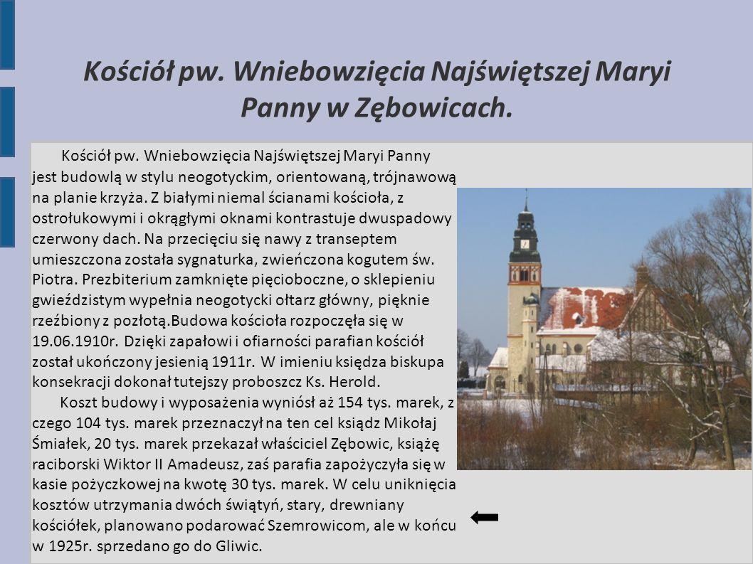 Kościół pw. Wniebowzięcia Najświętszej Maryi Panny w Zębowicach. Kościół pw. Wniebowzięcia Najświętszej Maryi Panny jest budowlą w stylu neogotyckim,