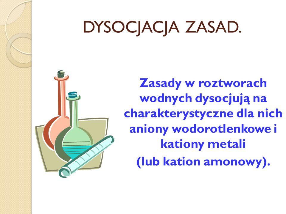 DYSOCJACJA KWASÓW Kwasy w roztworach wodnych dysocjują na charakterystyczne dla nich kationy wodorowe i aniony reszt kwasowych.