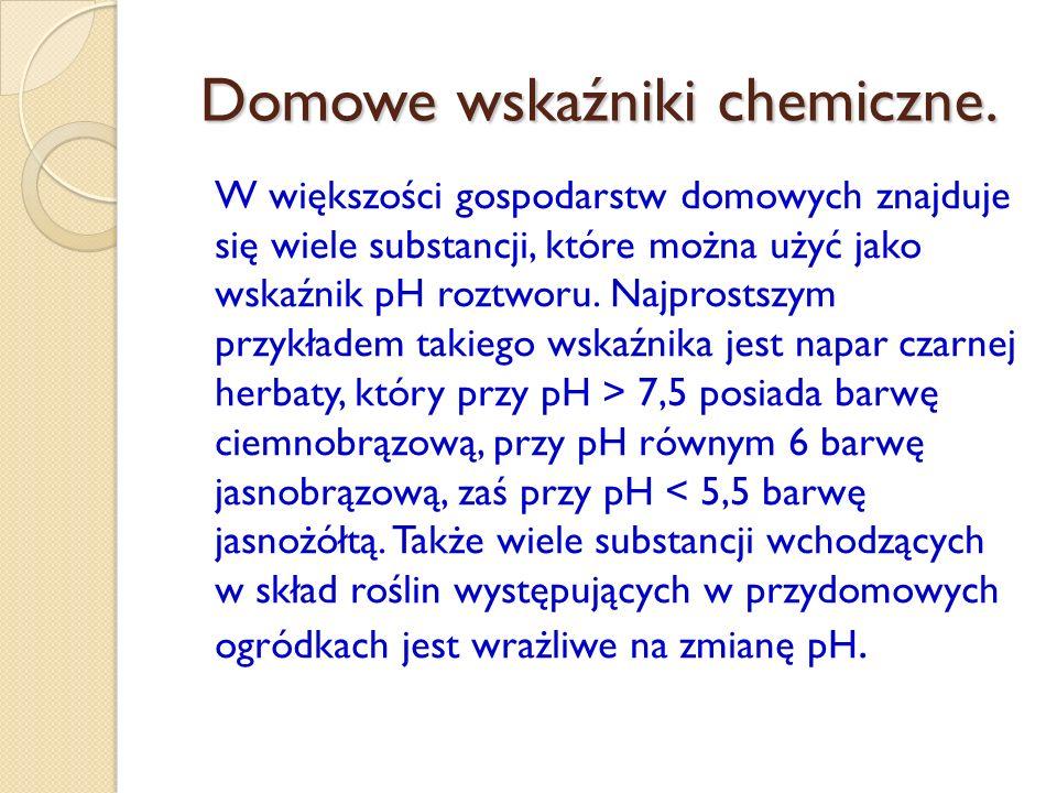 Fenoloftaleina Może być stosowana w zakresie pH od 8,0 do 10,0, W środowisku kwaśnym i zbliżonym do obojętnego jest bezbarwna, a w zasadowym przyjmuje