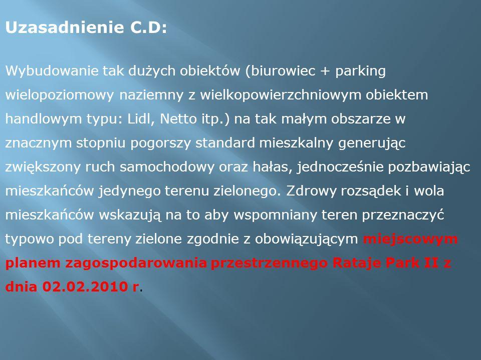 Uzasadnienie C.D: Wybudowanie tak dużych obiektów (biurowiec + parking wielopoziomowy naziemny z wielkopowierzchniowym obiektem handlowym typu: Lidl,