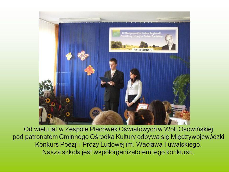Od wielu lat w Zespole Placówek Oświatowych w Woli Osowińskiej pod patronatem Gminnego Ośrodka Kultury odbywa się Międzywojewódzki Konkurs Poezji i Pr