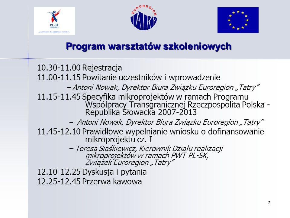 2 Program warsztatów szkoleniowych 10.30-11.00 Rejestracja 11.00-11.15 Powitanie uczestników i wprowadzenie – Antoni Nowak, Dyrektor Biura Związku Eur