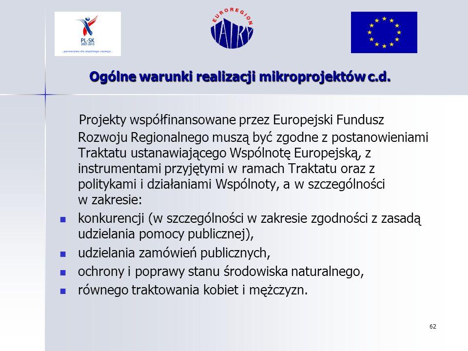 62 Projekty współfinansowane przez Europejski Fundusz Rozwoju Regionalnego muszą być zgodne z postanowieniami Traktatu ustanawiającego Wspólnotę Europ