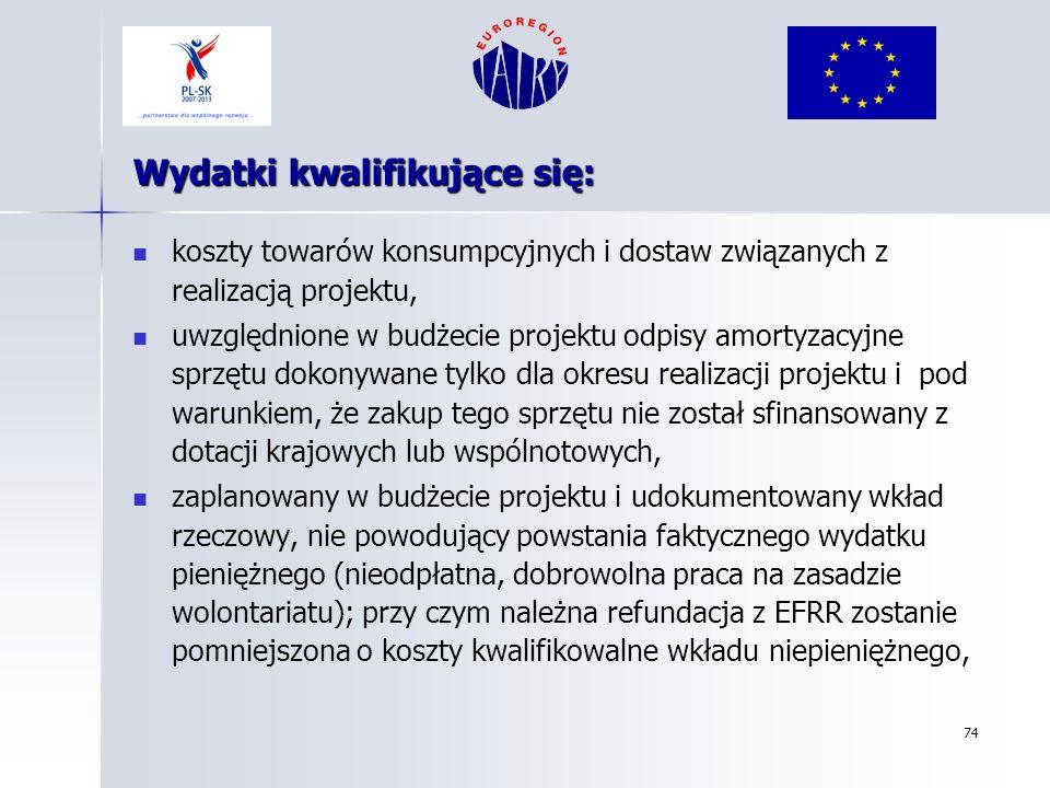 74 Wydatki kwalifikujące się: koszty towarów konsumpcyjnych i dostaw związanych z realizacją projektu, uwzględnione w budżecie projektu odpisy amortyz