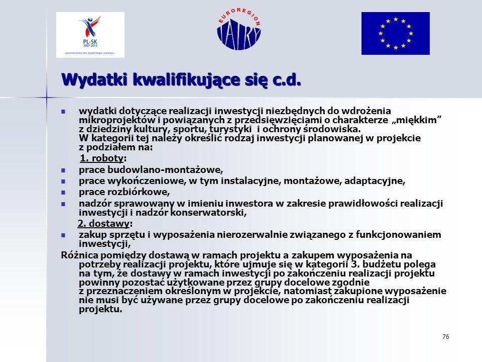 76 Wydatki kwalifikujące się c.d. wydatki dotyczące realizacji inwestycji niezbędnych do wdrożenia mikroprojektów i powiązanych z przedsięwzięciami o