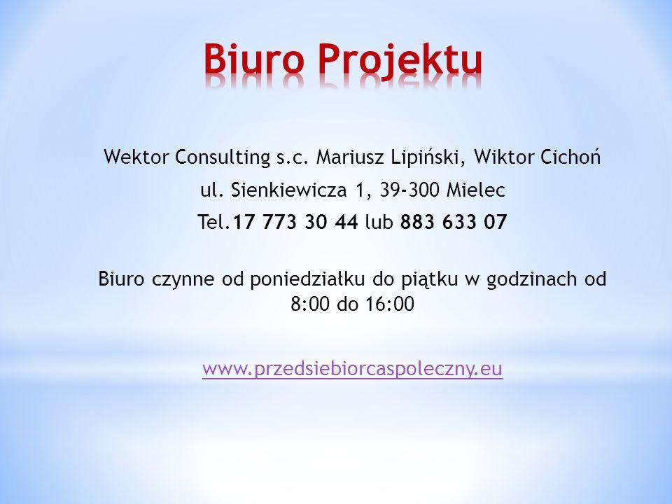 Wektor Consulting s.c. Mariusz Lipiński, Wiktor Cichoń ul. Sienkiewicza 1, 39-300 Mielec Tel.17 773 30 44 lub 883 633 07 Biuro czynne od poniedziałku