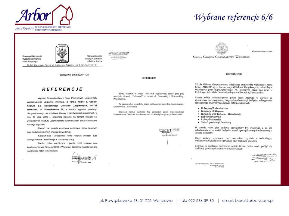 ul. Powązkowska 59, 01-728 Warszawa | tel.: 022 836 59 90 | email: biuro@arbor.com.pl Wybrane referencje 6/6