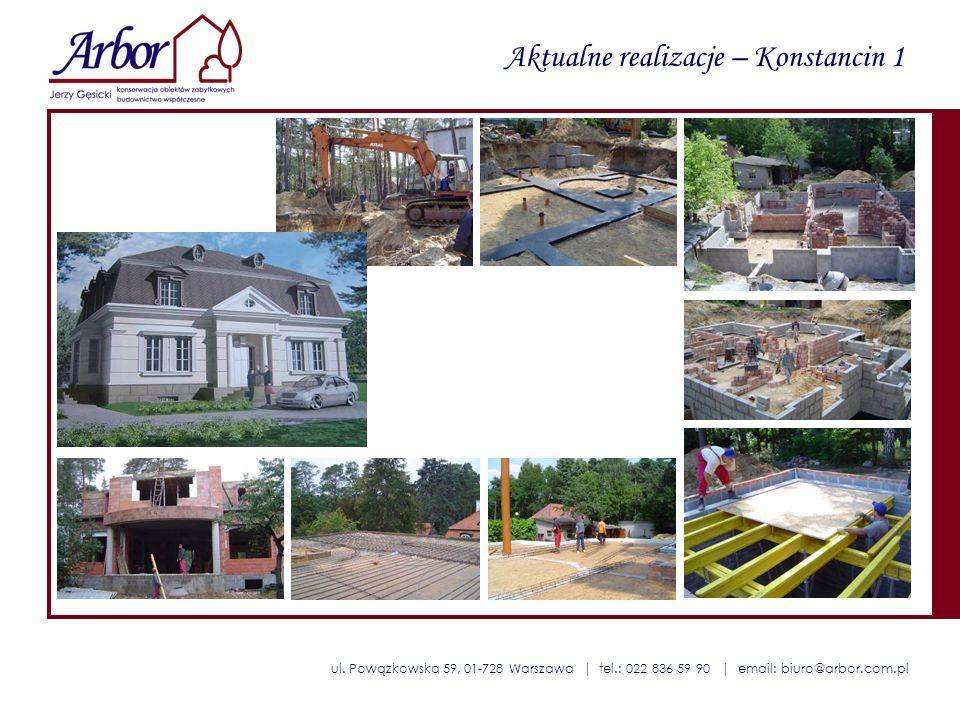 ul. Powązkowska 59, 01-728 Warszawa | tel.: 022 836 59 90 | email: biuro@arbor.com.pl Aktualne realizacje – Konstancin 1