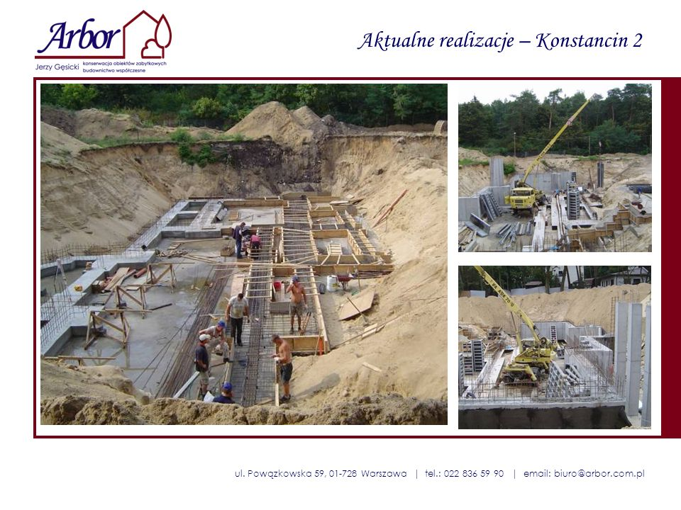 ul. Powązkowska 59, 01-728 Warszawa | tel.: 022 836 59 90 | email: biuro@arbor.com.pl Aktualne realizacje – Konstancin 2