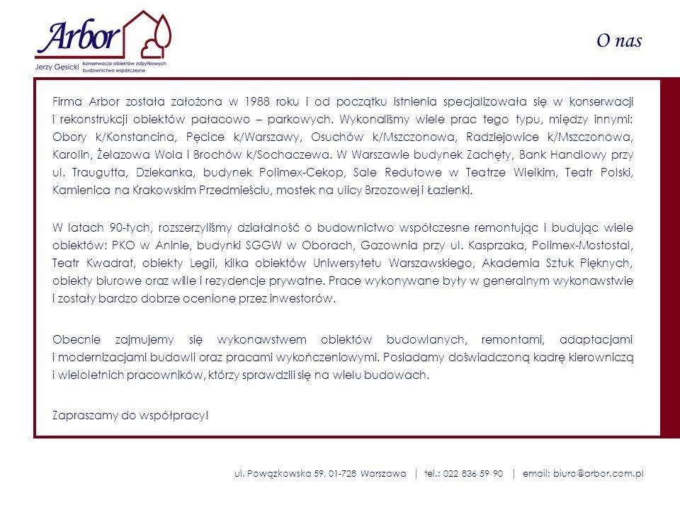 ul. Powązkowska 59, 01-728 Warszawa | tel.: 022 836 59 90 | email: biuro@arbor.com.pl O nas Firma Arbor została założona w 1988 roku i od początku ist