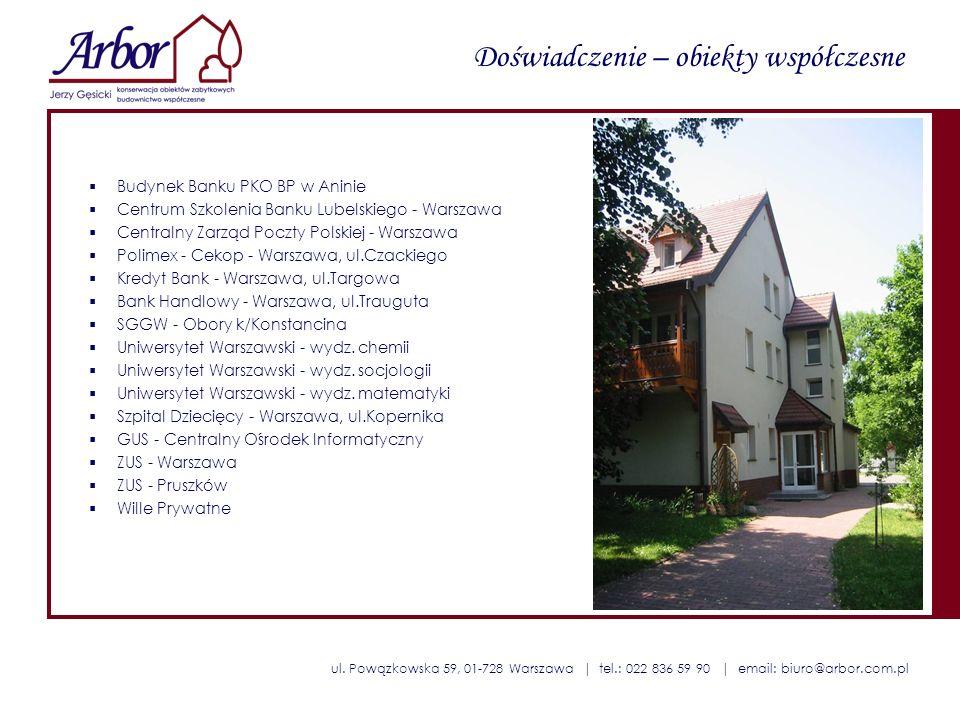 ul. Powązkowska 59, 01-728 Warszawa | tel.: 022 836 59 90 | email: biuro@arbor.com.pl Doświadczenie – obiekty współczesne Budynek Banku PKO BP w Anini