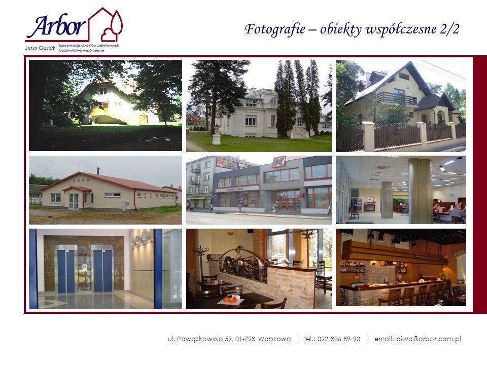 ul. Powązkowska 59, 01-728 Warszawa | tel.: 022 836 59 90 | email: biuro@arbor.com.pl Fotografie – obiekty współczesne 2/2