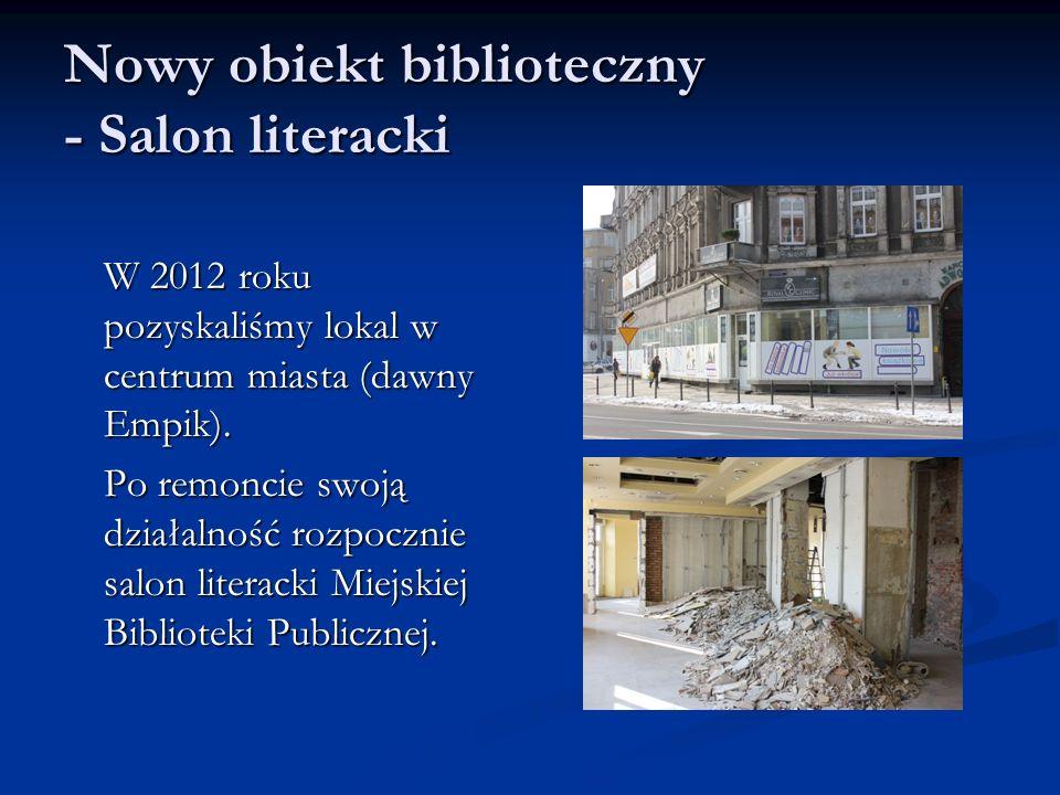 Nowy obiekt biblioteczny - Salon literacki W 2012 roku pozyskaliśmy lokal w centrum miasta (dawny Empik).